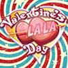 Valentine s Day La La